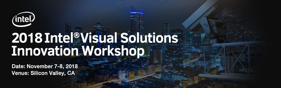 2018 Intel Visual Solutions Innovation Workshop